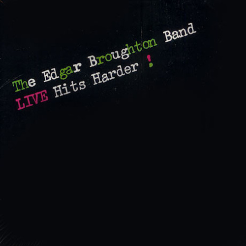 Live Hits Harder! by Edgar Broughton Band