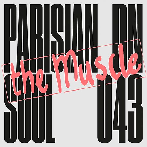 The Muscle by Parisian Soul