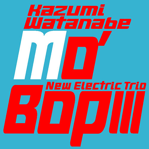 Mo'Bop III by Kazumi Watanabe