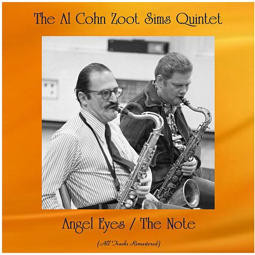 Angel Eyes / The Note (All Tracks Remastered) by Al Cohn