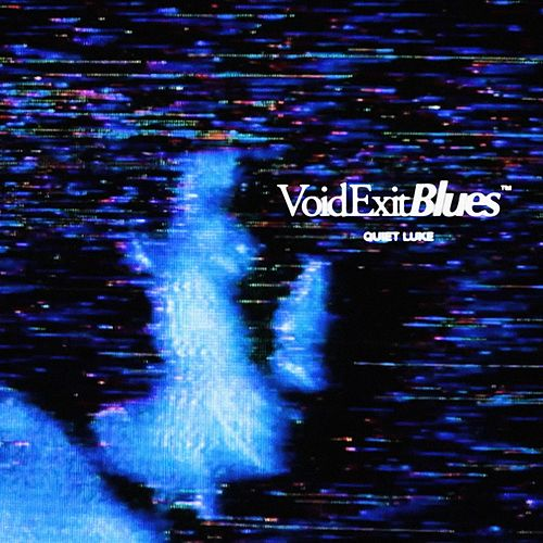 Void Exit Blues by Quiet Luke