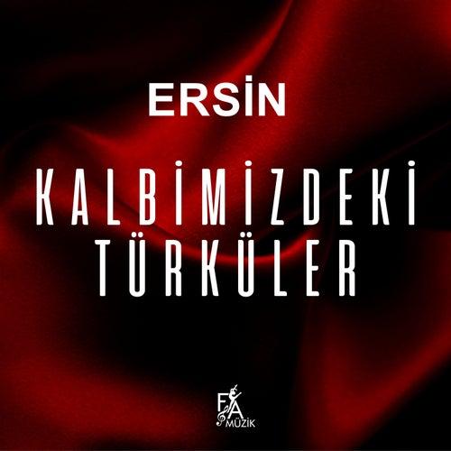 Kalbimizdeki Türküler von Ersin Ertürk
