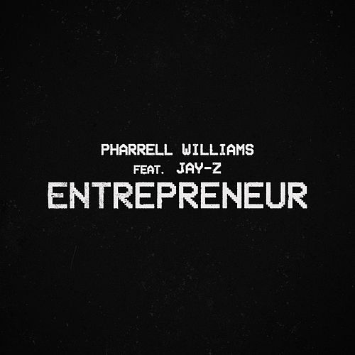 Entrepreneur (feat. JAY-Z) by Pharrell Williams