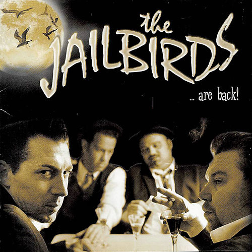 Birds Are Back von The Jailbirds