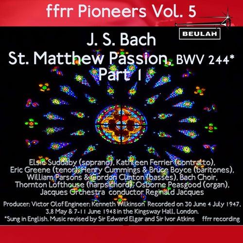 Ffrr Pioneers, Vol. 5: J. S. Bach - St. Matthew Passion, BWV 244, Pt. 1 von Kathleen Ferrier
