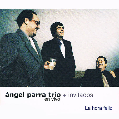 La Hora Feliz (En Vivo) de Angel Parra Trio
