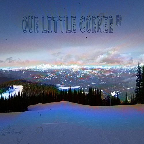 Our Little Corner EP by Wilde Assembly