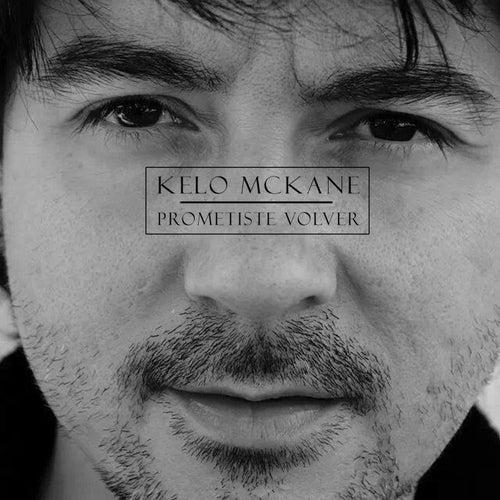 Prometiste Volver de Kelo Mckane
