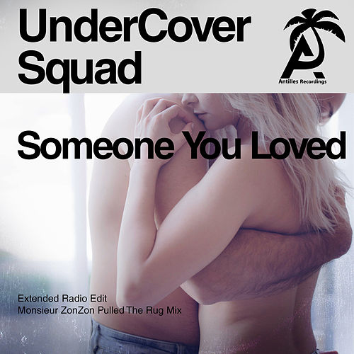 Someone You Loved von UnderCover Squad