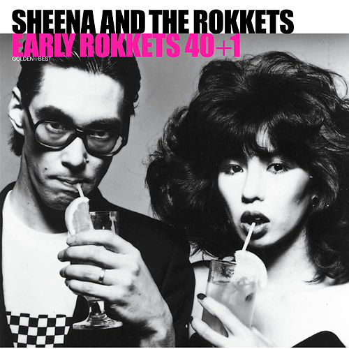GOLDEN BEST SHEENA & THE ROKKETS EARLY ROKKETS 40+1 by Sheena