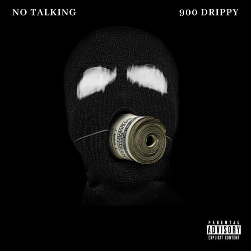 No Talking by 900 Drippy