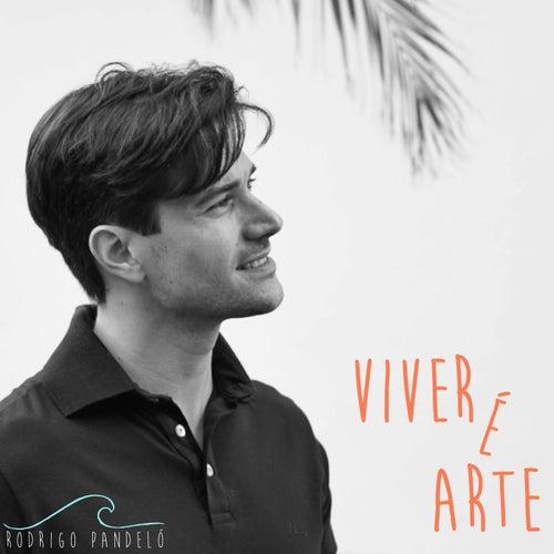 Viver É Arte (Acústico) by Rodrigo Pandeló
