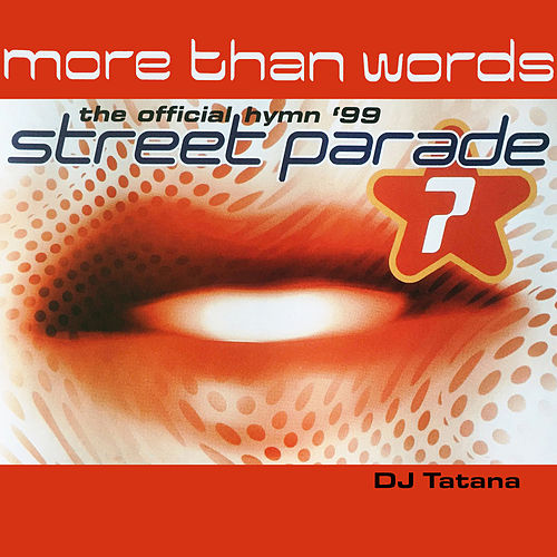 More Than Words (Official Street Parade 1999 Hymn) von Tatana
