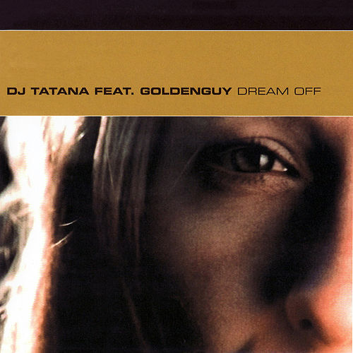 Dream Off von Tatana