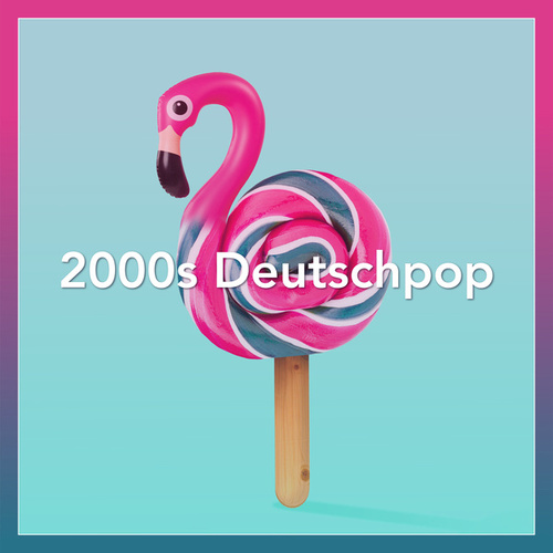 2000s Deutschpop von Various Artists