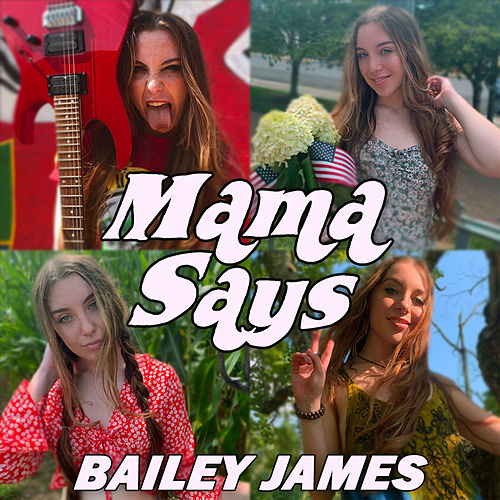 Mama Says by Bailey James
