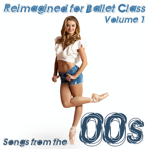 Reimagined for Ballet Class: Songs from the 00s, Vol. 1 von Andrew Holdsworth