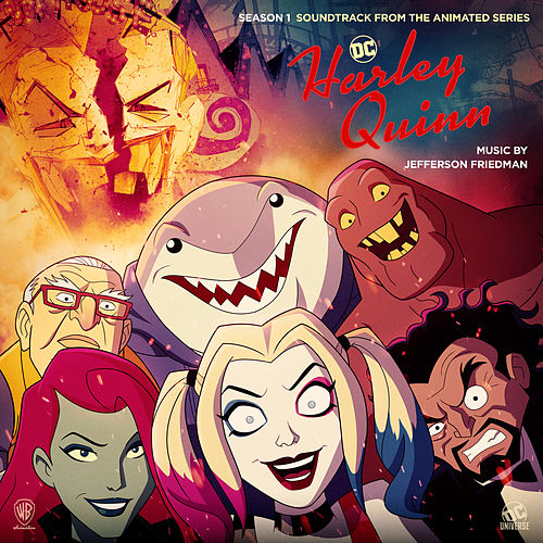 Harley Quinn: Season 1 (Soundtrack from the Animated Series) by Jefferson Friedman
