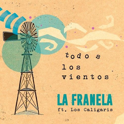 Todos los Vientos de La Franela