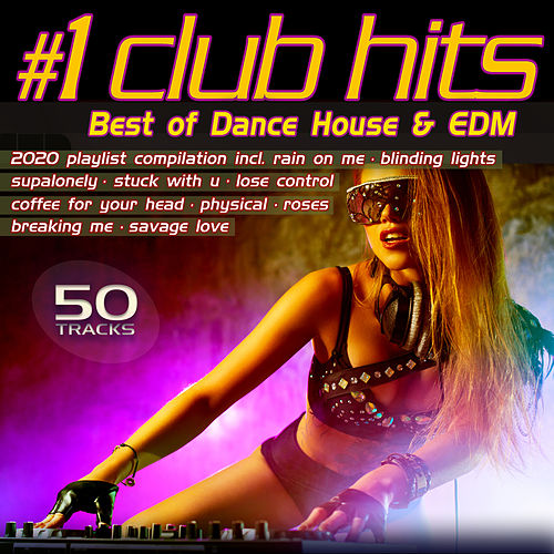 Number 1 Club Hits 2020 - Best of Dance, House & EDM Playlist Compilation by Various Artists