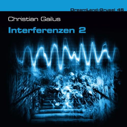 Folge 45: Interferenzen 2 von DreamLand Grusel