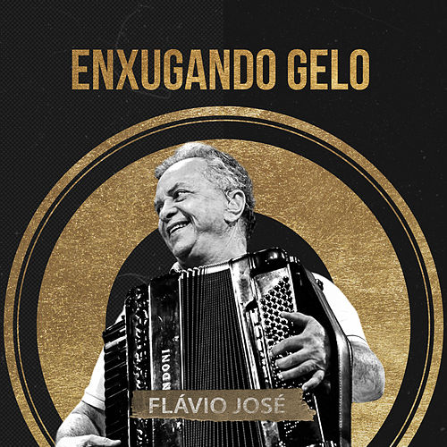 Enxugando Gelo von Flavio José
