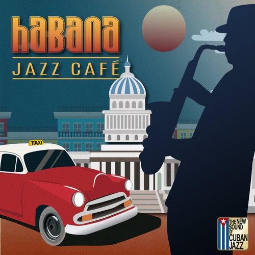 Habana Jazz Café by Various Artists