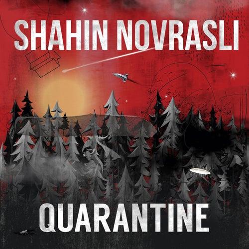 Quarantine by Shahin Novrasli