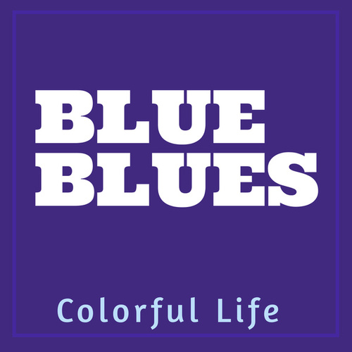 Colorful Life: Blue Blues by Various Artists
