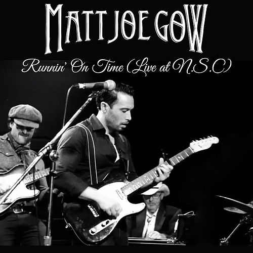Runnin' on Time (Live At NSC, 2020) by Matt Joe Gow