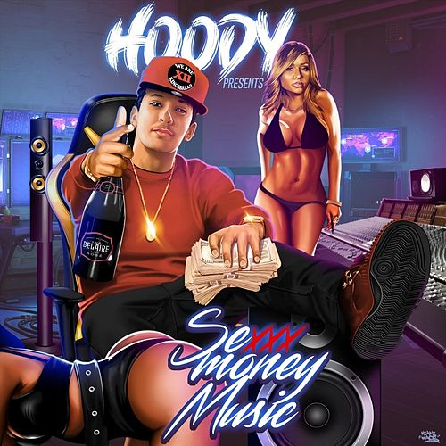Sexxx Money Music by Hoody