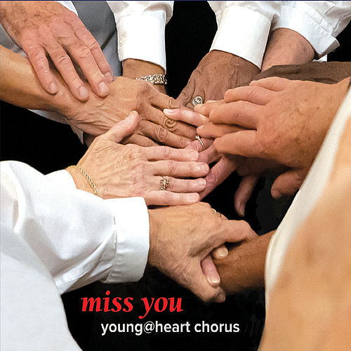 Miss You von Young @ Heart Chorus