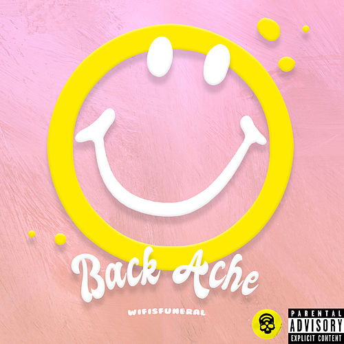 Back Ache by Wifisfuneral