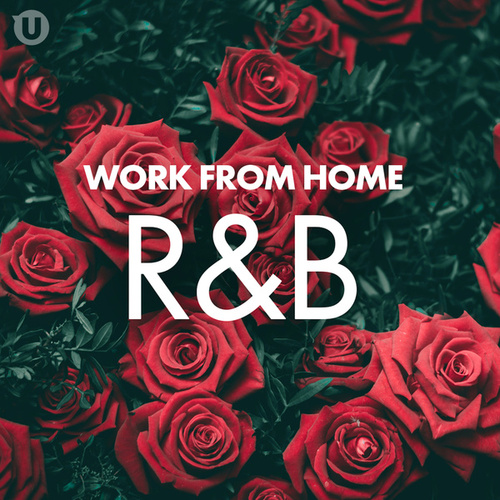 Work From Home R&B by Various Artists