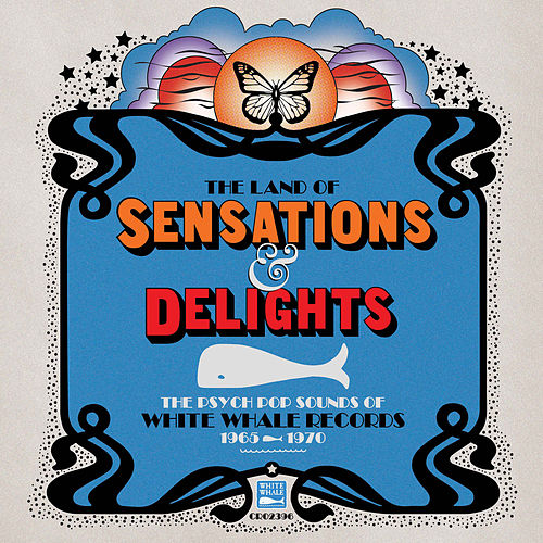 The Land Of Sensations & Delights: The Psych Pop Sounds Of White Whale Records, 1965–1970 de Various Artists