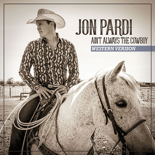 Ain't Always The Cowboy (Western Version) de Jon Pardi