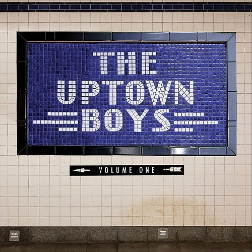 The Uptown Boys, Vol. One by Up Town Boys
