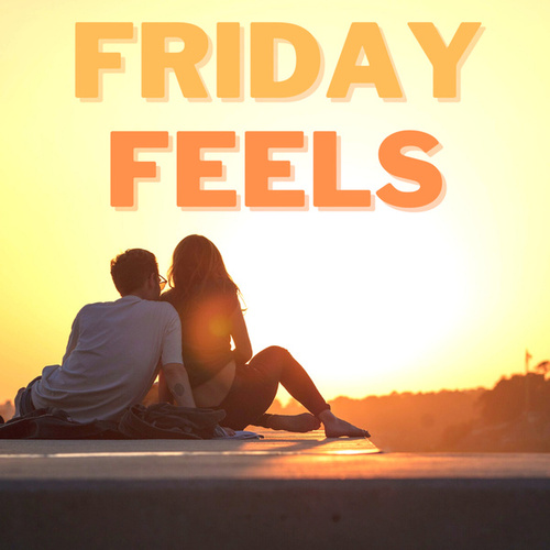 Friday Feels by Various Artists