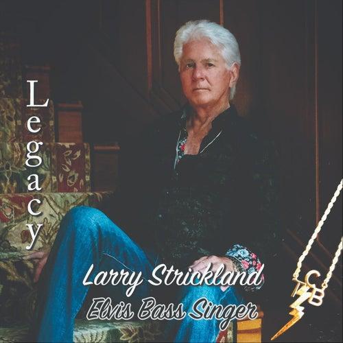 Legacy von Larry Strickland