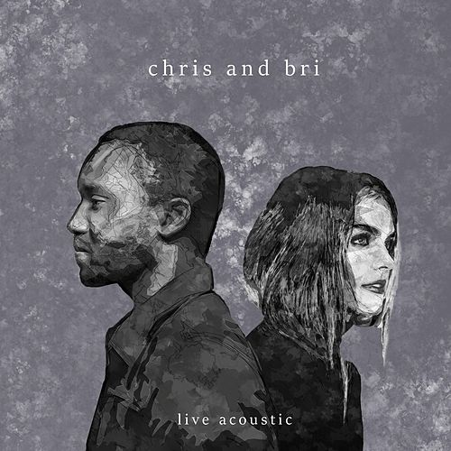Chris and Bri (Live Acoustic) by Chris and Bri