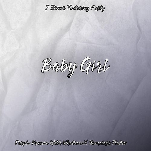 Baby Girl (feat. Rusty) by P Stoner