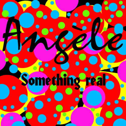 Something Real de Angèle