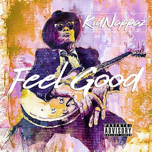 Feel Good von Kidnappaz