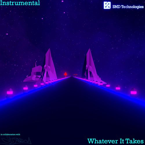 Whatever It Takes (Instrumental) by SMD Technologies
