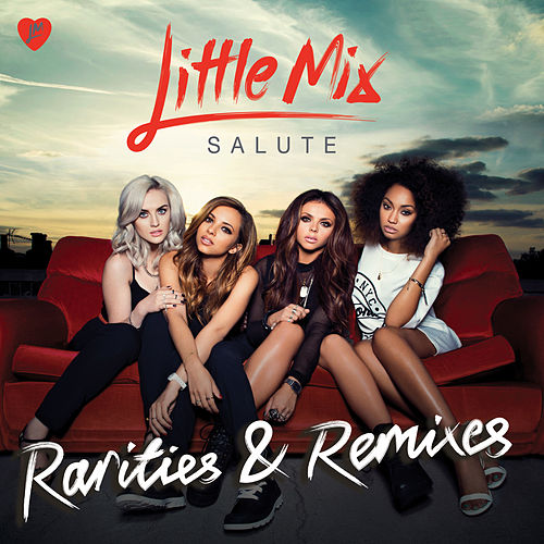 Salute - Rarities & Remixes von Little Mix