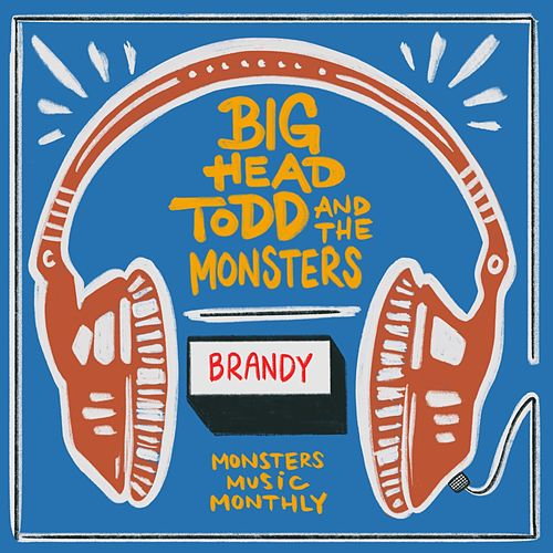 Brandy (You're A Fine Girl) by Big Head Todd And The Monsters