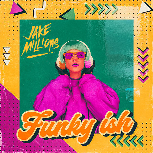 Funky Ish by Jake Millions