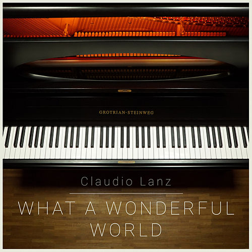 What A Wonderful World by Claudio Lanz