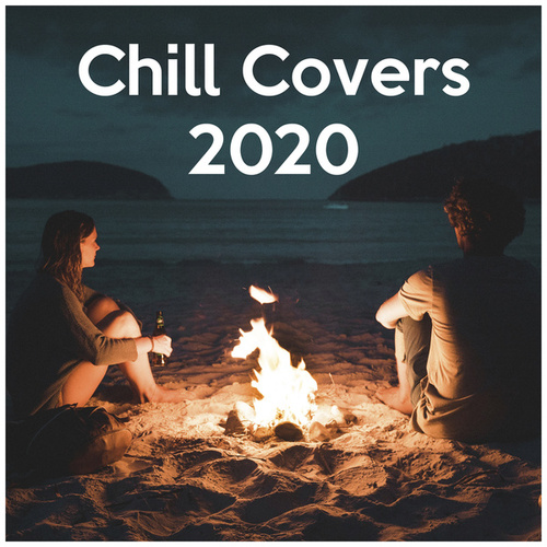 Chill Covers 2020 di Various Artists
