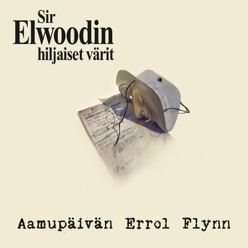 Aamupäivän Errol Flynn by Sir Elwoodin Hiljaiset Värit